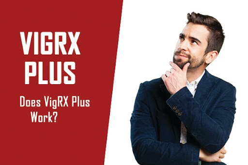 Does VigRX Plus Work