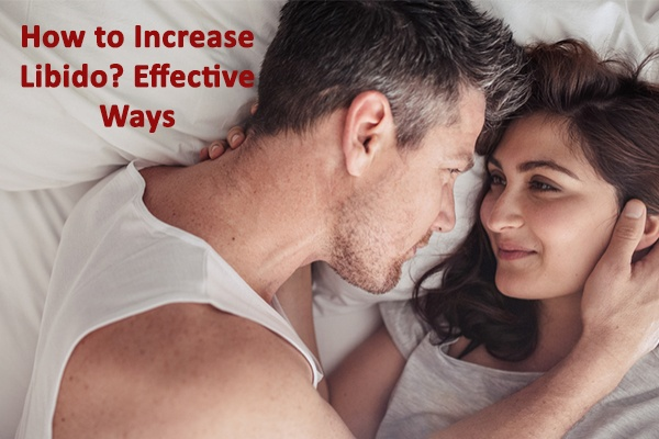 How to Increase Libido Effective Ways